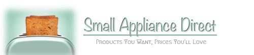Small Appliance Direct : Products You Want, Prices You\'ll Love